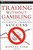 Trading Without Gambling, Marcel Link, 0470118741