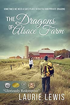 The Dragons of Alsace Farm: A Story of Love and Redemption by [Lewis, Laurie]