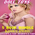 Doll Toys: 5 Book Bundle of Dollification Bimbofication Taboo Fetish |  Kinky Press