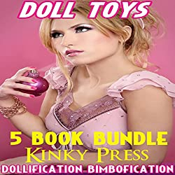 Doll Toys: 5 Book Bundle of Dollification Bimbofication Taboo Fetish