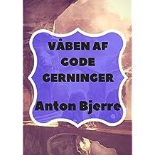 Våben Af Gode Gerninger (Danish Edition)