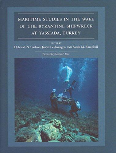 Maritime Studies in the Wake of the Byzantine Shipwreck at Yassiada, Turkey (Ed Rachal Foundation Nautical Archaeology Series)