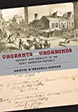 """Kristin O'Brassill-Kulfan, """"Vagrants and Vagabonds: Poverty and Mobility in the Early American Republic"""" (NYU Press, 2019)"""