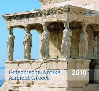 GRIECHISCHE ANTIKE 2010: ANCIENT GREECE 2010