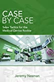 Case By Case: Sales Tactics for the Medical Device Rookie
