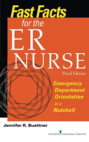 (Fast Facts for the ER Nurse, Third Edition: Emergency Department Orientation in a Nutshell)