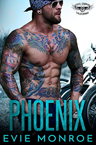 Phoenix (Steel Cobras MC Book 1)