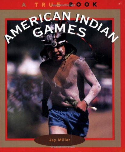 American Indian Games: A True Book