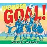 Wonder Goal! by Foreman, Michael Reprint Edition (2009)