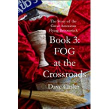 FOG at the Crossroads (The Story of the Great American Flying Broomstick Book 3)
