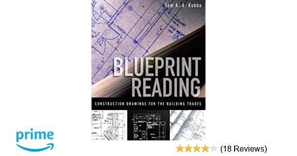 Blueprint reading construction drawings for the building trade sam blueprint reading construction drawings for the building trade sam kubba 8601400848067 amazon books malvernweather Images