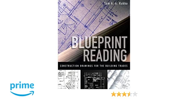Blueprint reading construction drawings for the building trade sam blueprint reading construction drawings for the building trade sam kubba 8601400848067 books amazon malvernweather Images