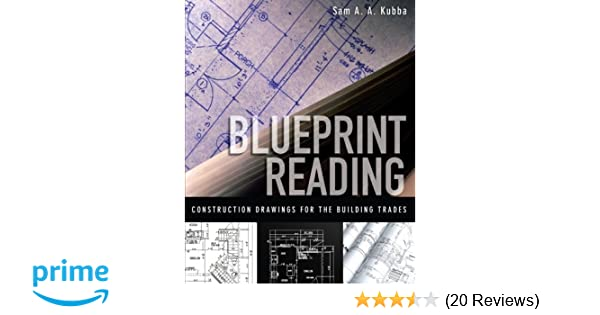 Blueprint reading construction drawings for the building trade sam blueprint reading construction drawings for the building trade sam kubba 8601400848067 amazon books malvernweather Image collections