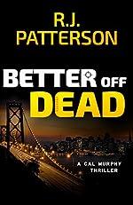 Better Off Dead (A Cal Murphy Thriller Book 3)