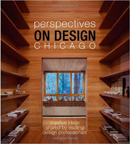Read Perspectives on Design Chicago: Creative Ideas Shared by Leading Design Professionals PDF, azw (Kindle), ePub