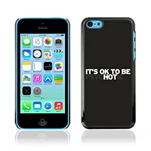 Designer Depo Hard Protection Case for Apple iPhone 5C / It's OK To Be Hot