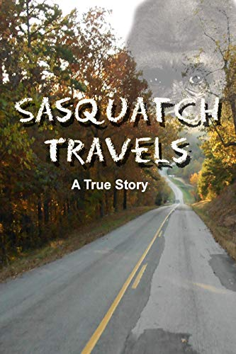 Sasquatch Travels by Melissa George