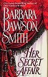 Her Secret Affair, Barbara Dawson Smith and Olivia Drake, 0312965079