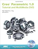 Creo Parametric 1. 0 Tutorial and MultiMedia CD, Toogood, Roger and Zecher, Jack, 1585036927