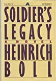 A Soldier's Legacy, Heinrich Böll, 0394536037