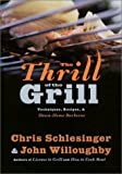 img - for The Thrill of the Grill: Techniques, Recipes, & Down-Home Barbecue by Christopher Schlesinger (2002-05-07) book / textbook / text book
