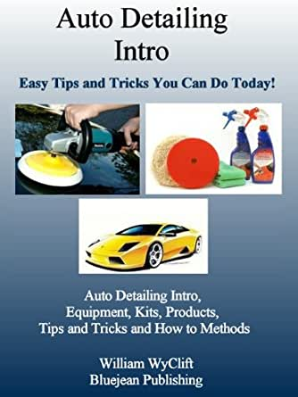 Auto Detailing Intro - Easy Tips and Tricks You Can Do ...