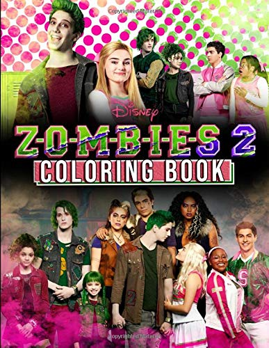 Zombies 2 Coloring Book Z O M B I E S 2 Musical Movie 2020 Coloring Book For Fans Alan John 9798642203682 Amazon Com Books