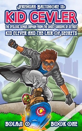 [Kid Clever & the Lair of Secrets.: The Legend of Jeremiah Baltimore, Book 1. (Volume 1)] (Superheroes For Kids)