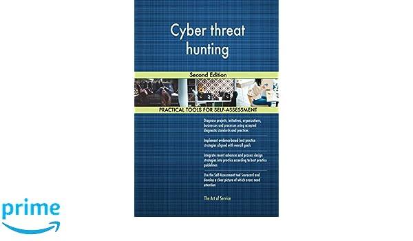 Cyber threat hunting Second Edition: Gerardus Blokdyk: 9780655308089