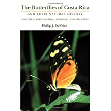 The Butterflies of Costa Rica and Their Natural History, Volume I: Papilionidae, Pieridae, Nymphalidae