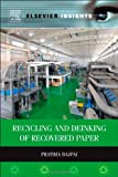 Recycling and Deinking of Recovered Paper, Pratima Bajpai, 0124169988