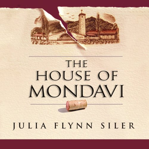The House of Mondavi: The Rise and Fall of an American Wine Dynasty by Tantor Audio
