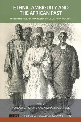 Book cover from Ethnic Ambiguity and the African Past: Materiality, History, and the Shaping of Cultural Identities (Routledge Research in Sport Politics and Policy)by Kevin MacDonald Ph.D.