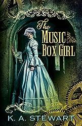 The Music Box Girl by K.A.Stewart