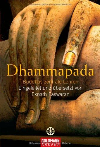 Dhammapada  Buddhas Zentrale Lehren