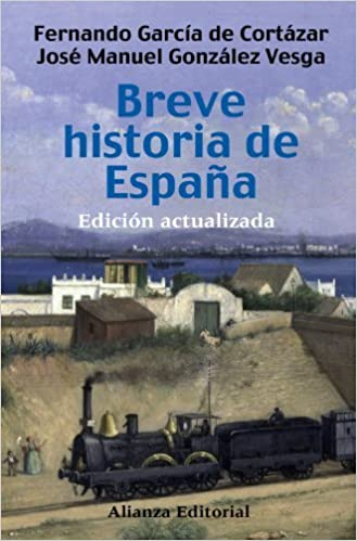 Breve historia de Espana/ Brief History of Spain by Fernando Garcia De Cortazar 2008-11-12: Amazon.es: Fernando Garcia De Cortazar;Jose Manuel Gonzalez Vesga: Libros