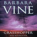 Grasshopper Audiobook by Barbara Vine Narrated by Emilia Fox