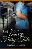 Not Your Average Fairy Tale, Chantele Sedgwick, 1937254658