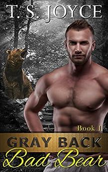 Gray Back Bad Bear (Gray Back Bears Book 1) by [Joyce, T. S.]