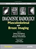 Diagnostic Radiology : Musculoskeletal and Breast Imaging, Chowdhury, Veena and Gupta, Arun Kumar, 9350258838