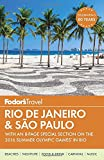 Fodor s Rio de Janeiro & Sao Paulo: With an 8-page Special Section on the 2016 Summer Olympic Games in Rio (Travel Guide)
