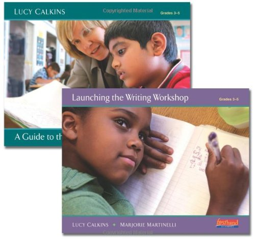 Launch an Intermediate Writing Workshop: Getting Started with Units of Study for Teaching Writing, Grades 3-5 (Lucy Calkins Units Of Study Grade 3)