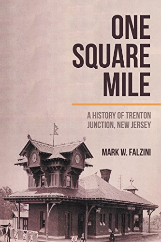 (One Square Mile: A History of Trenton Junction, New Jersey)