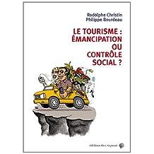 TOURISME (LE) : ÉMANCIPATION OU CONTRÔLE SOCIAL