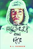 Me, Myself and Ike by K. L. Denman front cover