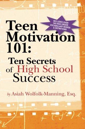 Teen Motivation 101:  Ten Secrets of High School Success