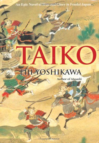 Taiko: An Epic Novel of War and Glory in Feudal Japan