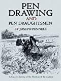 Pen Drawing and Pen Draughtsmen: A Classic Survey of the Medium and Its Masters (Dover Fine Art, History of Art)