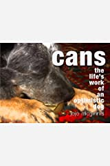 Cans: The Life's Work of an Optimistic Dog Paperback