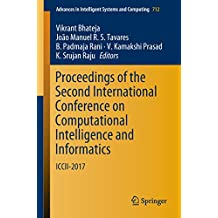 Proceedings of the Second International Conference on Computational Intelligence and Informatics: ICCII 2017 (Advances in Intelligent Systems and Computing Book 712) (English Edition)
